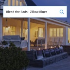 "Bleed the Rads ""Zillow Blues"""