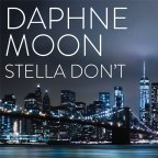 "Daphne Moon ""Stella Don't"""