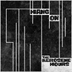 """The Kerosene Hours """"Hang On"""""""