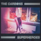 """The Carbons """"Superheroes"""""""