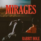 "Rabbit Hole ""Mirages"""