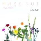 "J.W. Cudd ""Make Out"" (Acoustic)"