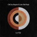 """Old Sea Brigade x Luke Sital-Singh """"Los Feliz"""""""