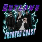 "Crooked Coast ""Outlaws"""
