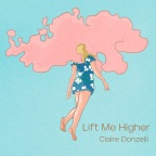 """Claire Donzelli """"Lift Me Higher"""""""