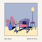 """Mel Blue """"Wake Up Call"""""""