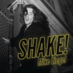 "Mike Liegel ""Shake!"""