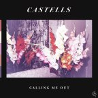 "Castells ""Calling Me Out"""