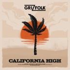 """Grizfolk """"California High"""""""