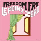 "Freedom Fry ""Le Point Zéro"""