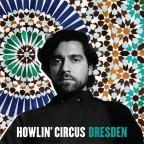 "Howlin' Circus ""Dresden"""