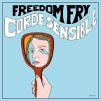 """Freedom Fry """"Corde Sensible"""""""