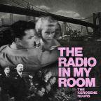 "The Kerosene Hours ""The Radio In My Room"""