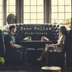 """Deer Fellow """"If You Don't Lie"""""""