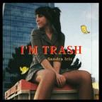 """Sandra Iris """"I'm Trash"""""""