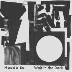 """Hadda Be """"Wait in the Dark"""""""