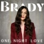 "Brady ""One Night Love"""