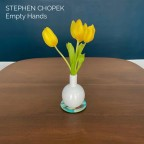 "Stephen Chopek ""Empty Hands"""
