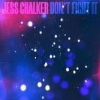 """Jess Chalker """"Don't Fight it"""""""