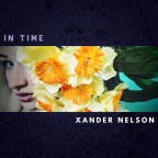 """Xander Nelson """"In Time"""""""