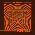 """RHNO """"Like the Magic"""""""