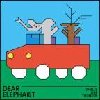 """Dear Elephant """"Smells Like Thunder"""""""